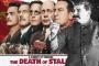Stalin'in Ölümü: Yalana güldürerek inandırmak
