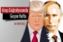 Trump-Putin zirvesinde Ukrayna ve Suriye öne çıkıyor