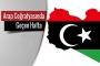 Libya'da son savaş ve Türkiye-Mısır gerilimi