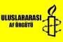 Uluslararası Af Örgütü baskılara karşı kampanya başlattı