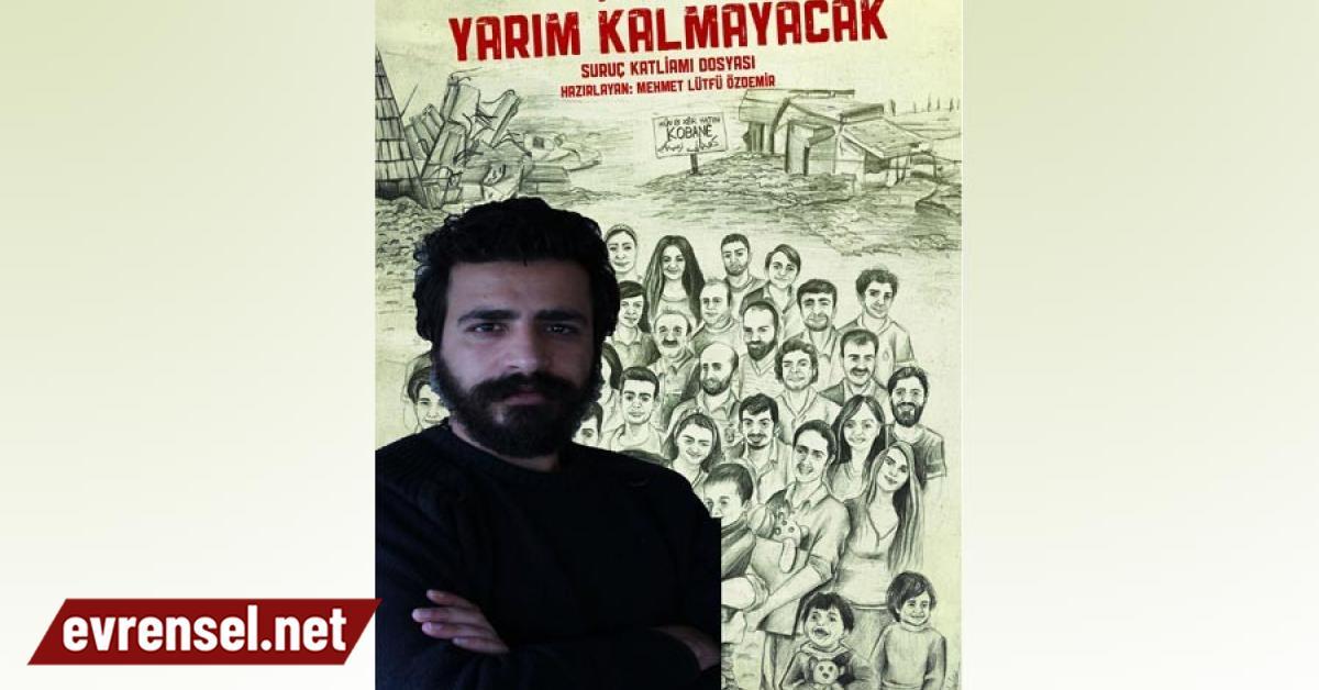 Katliamdan kurtulan yazar, Suruç'u kitaplaştırdı - Evrensel.net